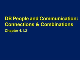 DB People and Communication: Connections & Combinations