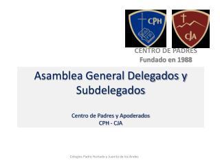 Asamblea General Delegados y Subdelegados Centro de Padres y Apoderados CPH - CJA