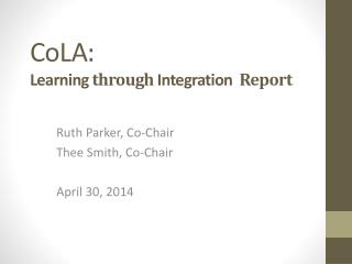 CoLA : Learning through  Integration   Report