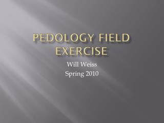Pedology  Field Exercise