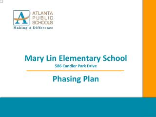 Mary Lin Elementary School 586 Candler Park Drive Phasing Plan