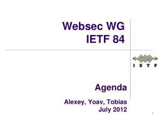 Agenda  Alexey,  Yoav ,  Tobias July 2012