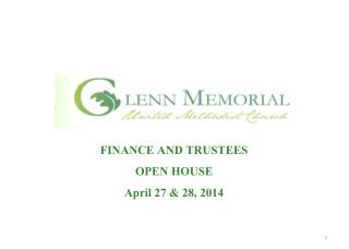 FINANCE AND TRUSTEES OPEN HOUSE April 27 & 28, 2014