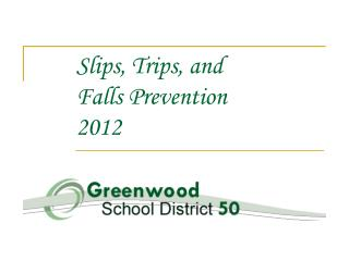 Slips, Trips, and  Falls Prevention 2012