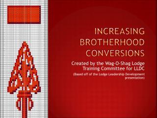 Increasing Brotherhood Conversions