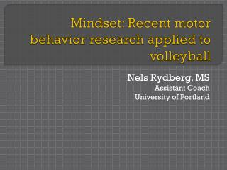 Mindset: Recent motor behavior research applied to volleyball
