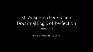 St. Anselm:  Theoria  and Doctrinal Logic of Perfection