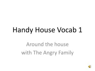 Handy House Vocab 1