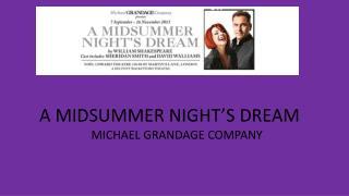 A MIDSUMMER NIGHT'S DREAM MICHAEL GRANDAGE COMPANY