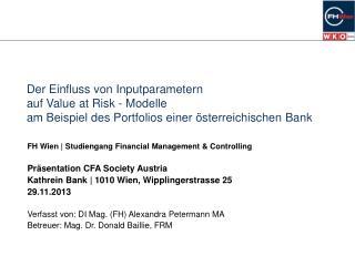 FH  W ien   Studiengang  Financial  Management &  Controlling Präsentation CFA Society Austria