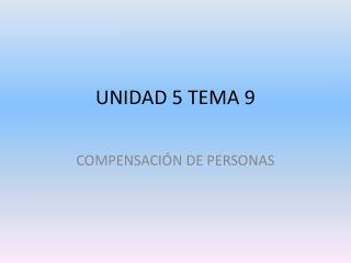 UNIDAD 5 TEMA 9