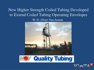 New Higher Strength Coiled Tubing Developed to Extend Coiled Tubing Operating Envelopes