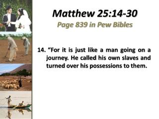 Matthew 25:14-30 Page 839 in Pew Bibles