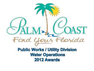 Public Works / Utility Division   Water Operations 2012 Awards