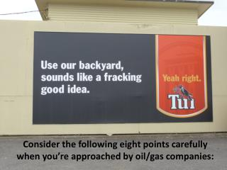Consider the following eight points carefully when you're approached by oil/gas companies: