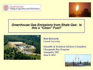 "Greenhouse Gas Emissions from Shale Gas:  Is this a ""Clean"" Fuel?"