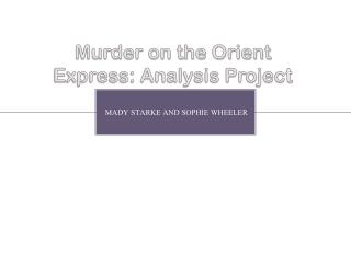 Murder on the Orient  E xpress: Analysis Project