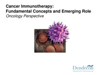 Cancer Immunotherapy: Fundamental Concepts and Emerging Role  Oncology Perspective