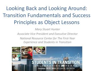 Looking Back and Looking Around:  Transition Fundamentals and Success Principles as Object Lessons