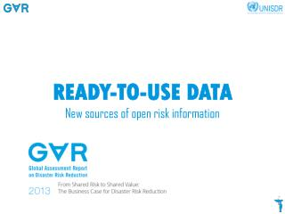 READY-TO-USE DATA New sources of open  risk  information