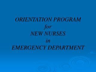 ORIENTATION PROGRAM for NEW NURSES in EMERGENCY DEPARTMENT