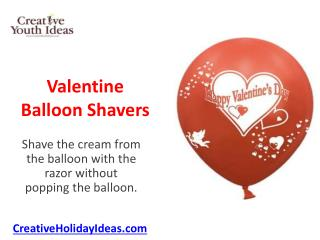 Valentine Balloon Shavers