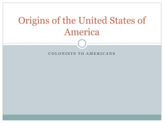 Origins of the United States of America