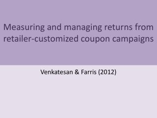 Measuring and  managing returns from retailer-customized  coupon  campaigns