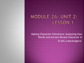 Module 2A:  Unit 2: Lesson  1