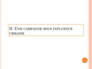 II. Une campagne sous influence urbaine