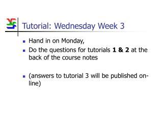 Tutorial: Wednesday Week 3