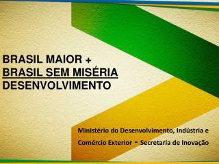 Ministério do Desenvolvimento, Indústria e  Comércio  Exterior -  Secretaria de Inovação
