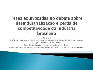 José Luis  Oreiro Professor do  Instituto de Economia da Universidade Federal do Rio de Janeiro