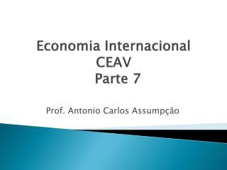 Economia Internacional CEAV   Parte  7
