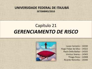 Capítulo 21 GERENCIAMENTO DE RISCO