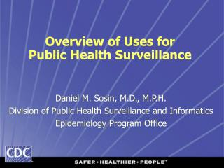 Overview of Uses for  Public Health Surveillance