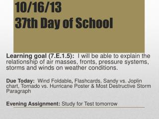 10/16/13 37th Day of School