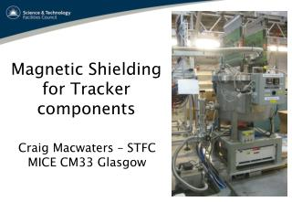 Magnetic Shielding  for Tracker components