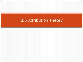3.5 Attribution  Theory