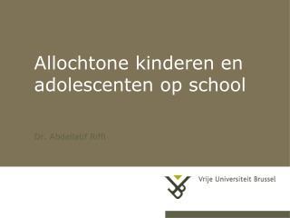 Allochtone kinderen en adolescenten op school