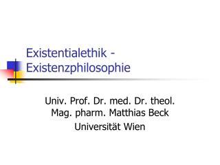 Existentialethik - Existenzphilosophie