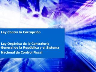 Ley Contra la Corrupci n   Ley Org nica de la Contralor a General de la Rep blica y el Sistema Nacional de Control Fisca