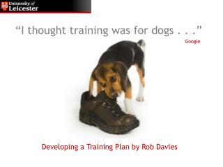�I thought training was for dogs . . .�