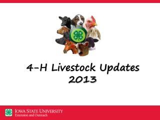 4-H Livestock Updates 2013