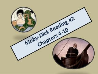 Moby-Dick  Reading #2 Chapters 4-10
