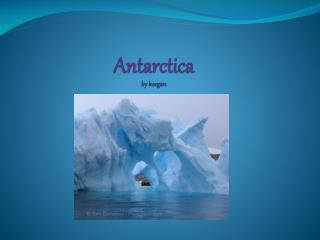Antarctica by  keegan