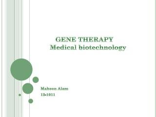 GENE THERAPY      Medical biotechnology