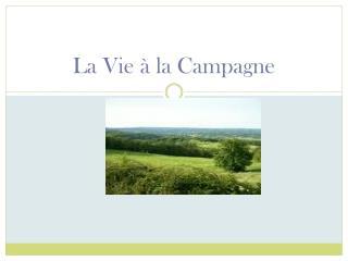 La Vie à la Campagne