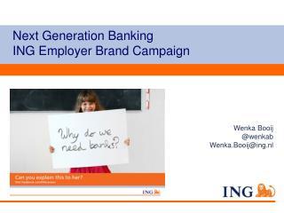Next Generation Banking ING Employer Brand Campaign