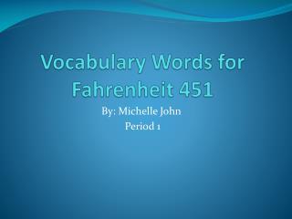 Vocabulary Words for Fahrenheit 451